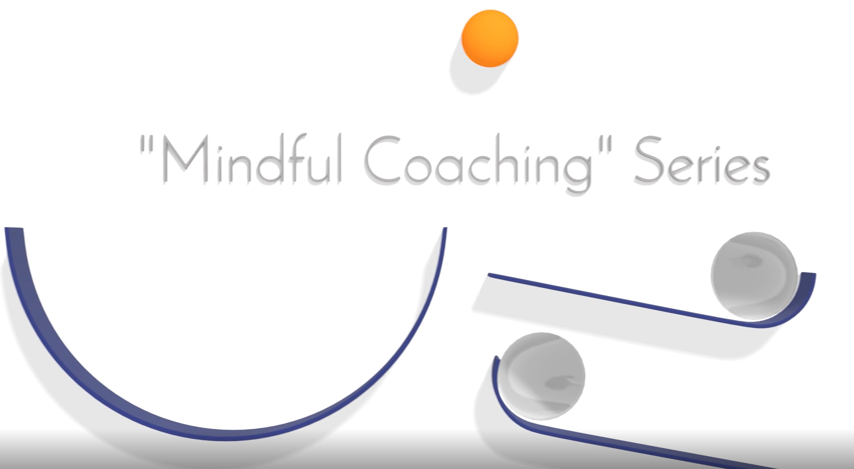"""Mindful Coaching"" Series"